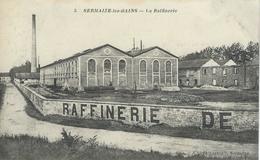 5. SERMAIZE-LES-BAINS : La Raffinerie - RARE VARIANTE - Sermaize-les-Bains