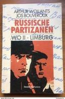 Jos Bouveroux, Russische Partizanen: Wereldoorlog II In Limburg - Histoire