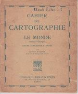 CAHIER De Cartographie ILLUSTRÉ ANCIEN - Le MONDE (Sans L'Europe ) - VOIR TABLE DES MATIÈRE - Buvards, Protège-cahiers Illustrés