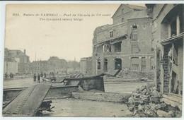 Cambrai-Ruines De Cambrai-Pont Du Chemin De Fer Sauté (CPA) - Cambrai