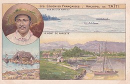 Carte 1910 LES COLONIES FRANçAISES / ARCHIPEL DE TAHITI :port De Papeete , Ile Mataiea,case De Pêcheurs - Polynésie Française