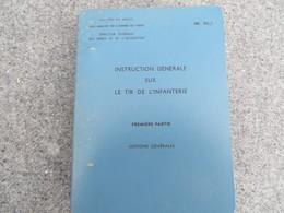 Instruction Générale Sur Le Tir De L'infanterie - Notions Générales - 186/06 - Books, Magazines, Comics