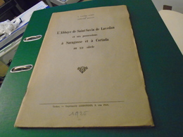 Pyrénées : ABBAYE DE SAINT-SAVIN DE LAVEDAN  Et Ses Possessions Saragosse Cortada Au XII Siècle 1925 GALINDO A. MEILLON - Midi-Pyrénées