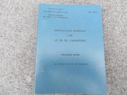 Instruction Générale Sur Le Tir De L'infanterie - Le Lancer Et Le Tir Des Grenades - 186/06 - Books, Magazines, Comics