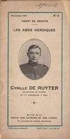 Les Ames Héroiques Cyrille De Ruyter Dixmude Zarren Guerre WWI Chasseurs à Pied - Documenten