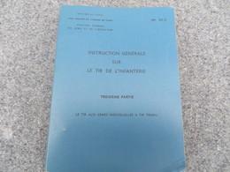 Instruction Générale Sur Le Tir De L'infanterie - Le Tir Aux Armes Individuelles A Tir Tendu - 186/06 - Books, Magazines, Comics