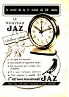 """PUB REVEIL  (à TROTTEUSE CENTRALE )  """" JAZ  """"  1952 - Bijoux & Horlogerie"""