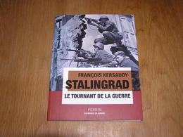 STALINGRAD Le Tournant De La Guerre F Kersaudy 40 45 Front Russe Staline Hitler Wehrmacht Armée Rouge URSS Uranus - Guerre 1939-45