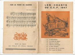 Partition Musicale , Les Chants Du C.E.P.,1947 , 8 Pages, 7 Chansons , 2 Scans , Frais Fr 1.75 E - Partitions Musicales Anciennes