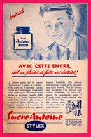 """BUVARD - Encre ANTOINE Stylex - """" Avec Cette Encre, C'est Un Plaisir De Faire Ses Devoirs ! """" - Papeterie"""
