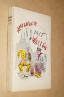 Ancien Almanach Wallon 1947,édité En 1946,complet 234 Pages,20 Cm./12,5 Cm.collection - Culture