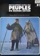 Peuples Du Monde Entier N° 81 Les Nentsy Sibérie , Les Altaï Province Gorno Altaï , Ls Tsaatang Mongolie , Tuvintsy Tuva - Géographie