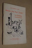 Histoire D'un Petit Teddy,Aline Eberhart-Sorel,dessin Jean Dratz,22/15 Cm.38 Pages,E.O.1932 - Culture