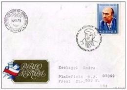 UNGHERIA -  11 9 1974 FDC PABLO NERUDA  - VIAGGIATA ESTERO - Scrittori
