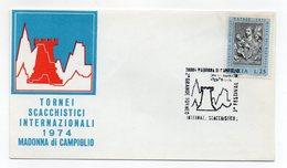 Italia- 1974 - Madonna Di Campiglio (Trento) -2° Torneo Internazionale Scacchistico- Con Annullo Filatelico - (FDC13242) - Scacchi