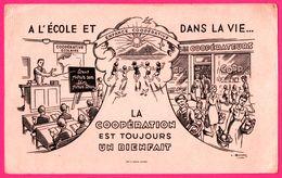 BUVARD Illustré - La Coopération Est Toujours Un Bienfait - A L'Ecole Et Dans La Vie - Magasin COOP - Imp. IDOUX - Autres