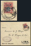 """PERU: """"Sc.200a, 1916 10c. On 1S. With """"VALF"""" Error, Franking A Cover Sent From Chimbote To Lima In OC/1916, VF Quality!"""" - Peru"""