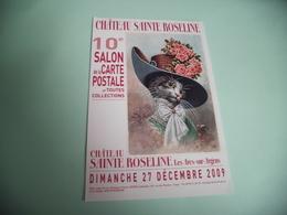 10E SALON DE LA CARTE POSTALE ...CHATEAU STE ROSELINE ..LES ARCS SUR ARGENS 2009 - Bourses & Salons De Collections