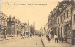 LA MADELEINE: RUE DE LILLE VERS L'EGLISE - La Madeleine