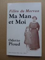 Odette Ploud - Filles Du Morvan. Ma Man Et Moi - Bourgogne