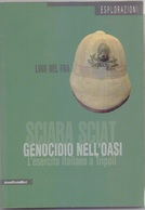 Sciara Sciat. Genocidio Nell'oasi. L'esercito Italiano A Tripoli -Del Fra Lino - - Histoire, Biographie, Philosophie