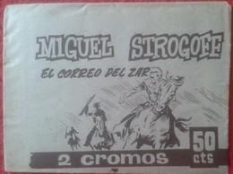 SPAIN. SOBRE DE CROMOS SIN ABRIR COLECCIÓN MIGUEL MICHAEL STROGOFF EL CORREO DEL ZAR REVERSO PUBLICIDAD RIN-TIN-TIN DOG - Documentos Antiguos