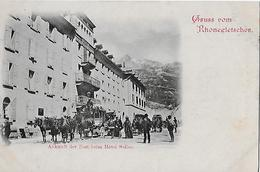 GRUSS VOM RHONEGLETSCHER → Ankunft Der Post Beim Hotel Seiler Ca.1900  ►RRR◄ - VS Wallis