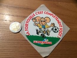 AUTOCOLLANT, Sticker  «LA FOIR'FOUILLE C'EST COMPLÈTEMENT FOOT » (football) - Autocollants