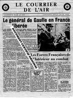 TRACT GUERRE 1939 / 1945 - LE COURRIER DE L'AIR Le 21 JUIN 1944 / DE GAULLE EN FRANCE LIBEREE - Historische Dokumente
