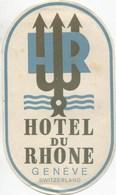 HOTEL DU RHONE GENEVE Ca. 1940 Etiquette De Bagages - Hotel-Etikette - Suisse - Schweiz - Etiquettes D'hotels