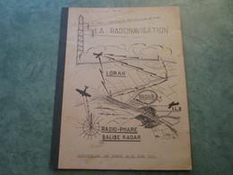 LA RADIONAVIGATION Par F. PENIN : Ingénieur En Chef Militaire De L'Air (46 Pages) - Manuels