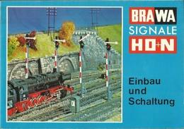 BRAWA SIGNALE HO + N EINBAU UND SCHALTUNG ( MODELLEISENBAHN LOKOMOTIVEN RAILWAYS LOCOMOTIVES RAILROAD ) - Books And Magazines