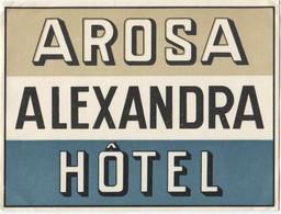 HOTEL ALEXANDRA AROSA Ca. 1940 Etiquette De Bagages - Hotel-Etikette - Suisse - Schweiz - Etiquettes D'hotels