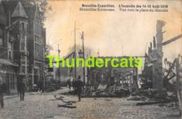 CPA  BRUXELLES EXPOSITION L'INCENDIE DES 14 15 AOUT 1910 KERMESSE VUE VERS LA PLACE DU MARCHE - Expositions Universelles