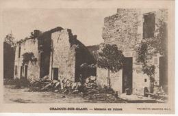 87 ORADOUR-SUR-GLANE  MAISONS EN RUINES - Oradour Sur Glane
