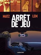 Arrêt De Jeu - Matz, Lem - Casterman (Fiction, Football, Business, Magouilles...) - Livres, BD, Revues
