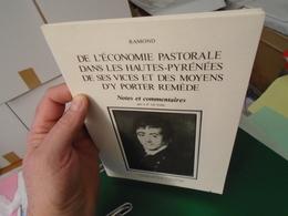 RAMOND  DE L'ECONOMIE PASTORALE DANS LES HAUTES PYRENEES DE SES VICES ET DES MOYENS D'Y PORTER REMEDE  Par J.-F. LE NAIL - Midi-Pyrénées