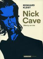 Nick Cave, Mercy On Me - Reinhard Kleist - Casterman - Livres, BD, Revues