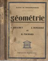 Livres. Scolaires. Géométrie. 1947. Classe De Mathématiques. F. Brachet, J. Dumarqué Et H. Pochard - 12-18 Ans