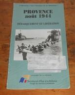 Provence. Août 1944. Débarquement Et Libération. - Guerre 1939-45