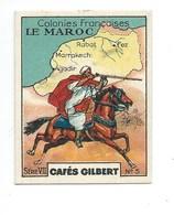 Chromo Afrique MAROC Carte Map Colonies Françaises Pub: Gilbert 56 X 44 Mm Bien - Thé & Café
