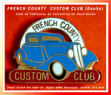 SUPER PIN'S CLUB AUTOMOBILES : CUSTOM CLUB FRENCH COUNTRY, Club Du HAUT-DOUBS De VOITURES ANCIENNES - Badges