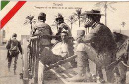 Nella Libia Italiana - Tripoli - Trasporto Di Un Ferito Su Un Carro Militare - - Libia
