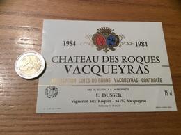 Etiquette Vin 1984 «CÔTES-DU-RHÔNE -VACQUEYRAS- CHATEAU DES ROQUES - E. DUSSER - VACQUEYRAS (84)» - Côtes Du Rhône