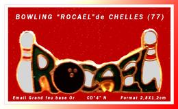 "SUPER PIN'S ""BOWLING"" : CHELLES Dans Le 77, BOWLING ""ROCAEL"" En Email Grand Feu Base Or, Signé CD ""4"" N   2,8X1,2cm - Bowling"