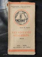 7d) PIETRO BARBATI VITE DI SANTI SAN GIOVANNI GUALBERTO ABATE Ed S. PAOLO 1933 FORMATO 8 X 15 Cm - Religion