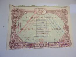 LA COMMERCIALE DES VINS (1923) MARSEILLE - Actions & Titres