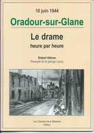 10 Juin 1944 : Oradour-sur-Glane – Le Drame Heure Par Heure - Guerra 1939-45
