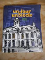 UN JOUR UN SIÈCLE LA MÉMOIRE DE VERVIERS HISTOIRE GUERRE 1914-1918 1939-1945 POLITIQUE DÉMOGRAPHIE ECONOMIE ART SPORT - Belgique