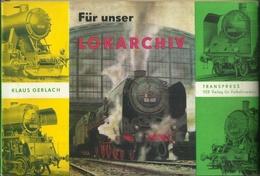 FÜR UNSER LOKARCHIV - KLAUS GERLACH (Dampflokomotiven Locomotives Eisenbahnen Railways) - Chemin De Fer